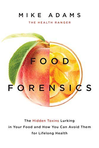 Food Forensics by Mike Adams